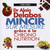 Mincir Sur Mesure Gr�ce � La Chrono-Nutrition - 2 Cd Audio de Alain Delabos