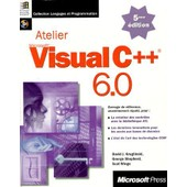 Atelier Visual C++ 6.0. Avec Cd-Rom, 5�me �dition de David J Kruglinski