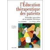 L'education Th�rapeutique Des Patients - Nouvelles Approches De La Maladie Chronique de Anne Lacroix