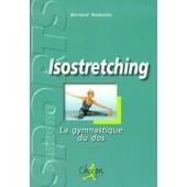 Isostretching - La Gymnastique Du Dos de Bernard Redondo