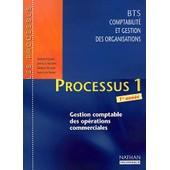 Processus 1 Bts Comptabilit� Et Gestion Des Organisations 1�re Ann�e. - Gestion Comptable Des Op�rations Commerciales de Laurence Cassio