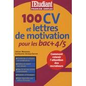 100 Cv Et Lettres De Motivation Pour Les Bac + 4/5 de C�line Manceau