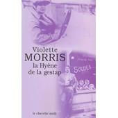 Violette Morris - La Hy�ne De La Gestap de Raymond Ruffin