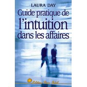 Guide Pratique De L'intuition Dans Les Affaires de Laura Day