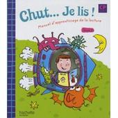 Chut - Je Lis ! Cp Cycle 2 - Tome 2, Manuel D'apprentissage De La Lecture de Annick Vinot