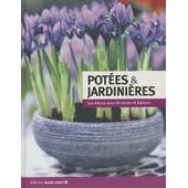 Pot�es Et Jardini�res - 100 D�cors Pour Terrasses Et Balcons de claire marie