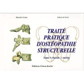 Traite Pratique D'osteopathie Structurelle - Tome 1, Bassin, Rachis de Philippe Curtil