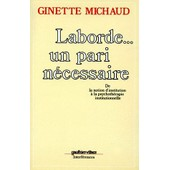 Laborde Un Pari Necessaire - De La Notion D'institution � La Psychoth�rapie Institutionnelle de Ginette Michaud