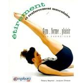 Gym, Forme, Plaisir - Etirement Et Renforcement Musculaire de Jacques Choque