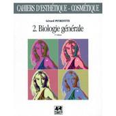 Cahiers D'esthetique-Cosmetique Numero 2 : Biologie Generale - 2�me �dition de G�rard Peyrefitte