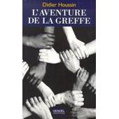 L'aventure De La Greffe de Didier Houssin