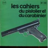 Les Cahiers Du Pistolier Et Du Carabinier N� 39 : Le Pistolet Ruger 22 Lr