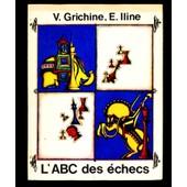L'abc Des �checs, Ou Les Premiers Pas Sur L'�chiquier. de Grichine, V.