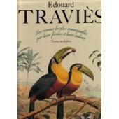 Edouard Travi�s - Les Oiseaux Les Plus Remarquables Par Leurs Formes Et Leurs Couleurs, Sc�nes Vari�es De Leurs Moeurs Et De Leurs Habitudes de Buffon