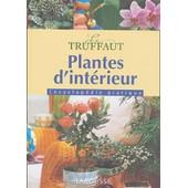 Plantes D'int�rieur - Encyclop�die Pratique de Patrick Mioulane