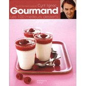 Gourmand - Les 100 Meilleurs Desserts de Cyril Lignac