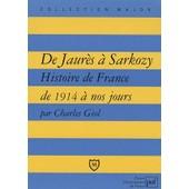 De Jaur�s � Sarkozy - Histoire De France De 1914 � Nos Jours de Charles Giol