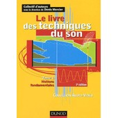 Le Livre Des Techniques Du Son - Notions Fondamentales, Tome 1, 3�me �dition de Collectif