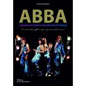 Abba, L'album-Souvenir D'un Groupe Mythique - Fac-Simil�s De Lettres, Affiches, Coupures De Journaux, Tickets De Concert de Elisabeth Vincentelli