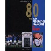 80 Ans De La F�d�ration Fran�aise De Rugby (1920-2000) de Jean-Louis Laffitte