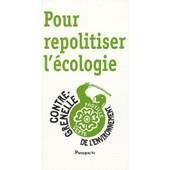 Pour Repolitiser L'�cologie - Le Contre-Grenelle De L'environnement de Paul Ari�s