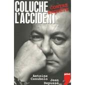 Coluche L'accident - Contre-Enqu�te de Antoine Casubolo