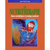 La Nutritherapie - Bases Scientifiques Et Pratique M�dicale de Jean-Paul Curtay