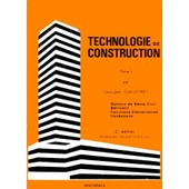 Technologie De Construction - Tome 1, 2�me �dition de Georges Giauffret