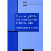 Plan Comptable Des Associations Et Fondations - Application Pratique de Cnva