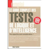 Le Guide Complet Des Tests De Logique Et D'intelligence de Philip Carter