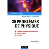 30 Probl�mes De Physique - Probl�mes Corrig�s de Fran�ois Graner