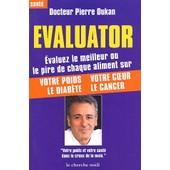 Evaluator - Premier �valuateur Alimentaire De Poche, 1140 Aliments Test�s, 4800 Conseils de Pierre Dukan