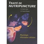 Trait� De Nutripuncture - Physiologie, Information Cellulaire de Patrick V�ret