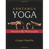 Ashtanga Yoga: Practice And Philosophy de Gregor Maehle