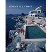Poolside With Slim Aarons de Slim Aarons