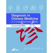 Diagnosis In Chinese Medicine de Giovanni Maciocia