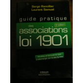 Guide Pratique Des Associations Loi 1901 de Laurent Samuel