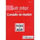 Guide Pratique D'entra�nement � La Conduite De R�union - En 99 Fiches / R�ponses de Sylvie Lain�