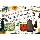 L�gumes Des 4 Saisons - Epices, Aromates Et Condiments - Coffret En 2 Volumes de Chantal James