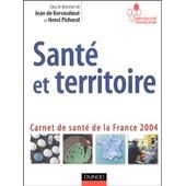 Sant� Et Territoire - Carnet De Sant� De La France de Jean De Kervasdou�