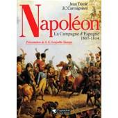 Napoleon - La Campagne D'espagne 1807-1814 de Jean Trani�