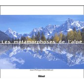 Les M�tamorphoses De L'alpe de Jean-Philippe Delobelle