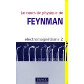 Le Cours De Physique De Feynman - Tome 2, �lectromagn�tisme de Richard Feynman