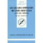 Les Grandes Compagnies Des Indes Orientales - Xvie-Xixe Si�cles de Michel Morineau