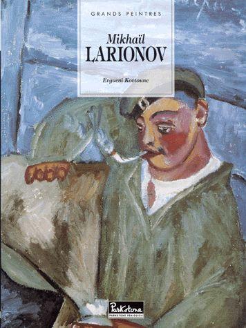 Mikhaïl Larionov 1881-1964