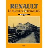 Renault Et Le Mat�riel Ferroviaire de Michel Grannec
