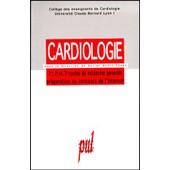 Cardiologie - 1er, 2e Et 3e Cycles De M�decine G�n�rale, Pr�paration Au Concours De L'internat de College Enseignant Cardiologie