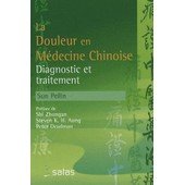 Traitement De La Douleur Par La Phytoth�rapie Chinoise Et L'acupuncture de Peilin Sun