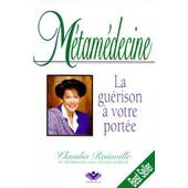 M�tam�decine - La Gu�rison � Votre Port�e de Claudia Rainville