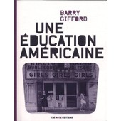Une �ducation Am�ricaine de Barry Gifford